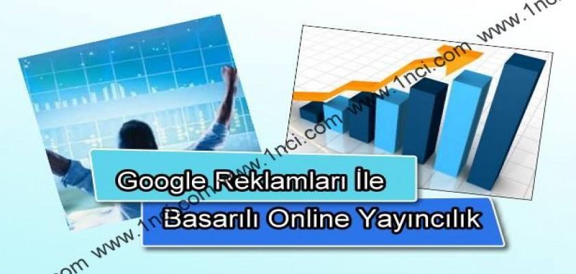Google Reklamları İle Başarılı Online Yayıncılık