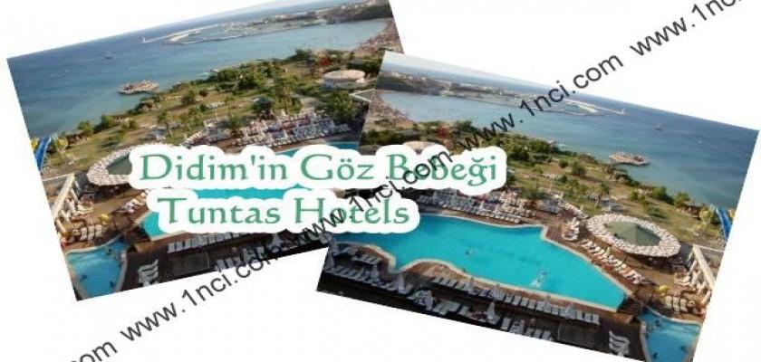 Didim'in Göz Bebeği Tuntas Hotels