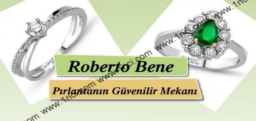 Roberto Bene Pırlantanın Güvenilir Mekanı