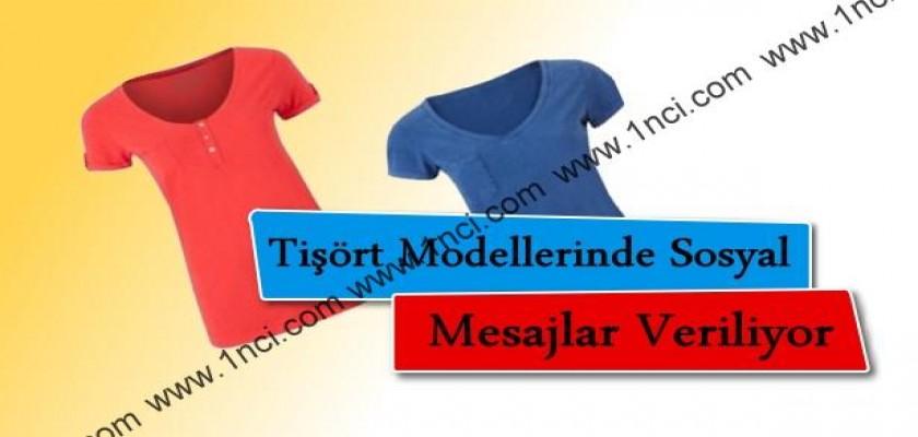 Tişört Modellerinde Sosyal Mesajlar Veriliyor